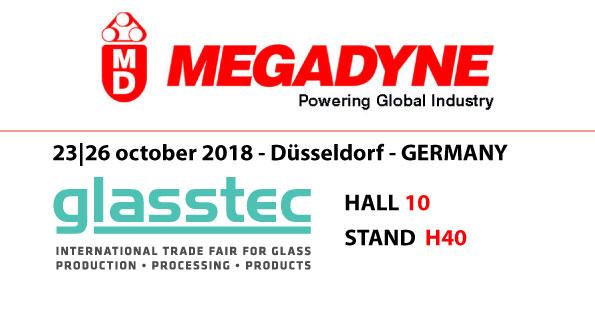 GLASSTEC 2018 | 23-26 October | Megadyne Group